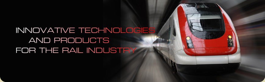 Inovative Technologies and Products for the Rail Industry